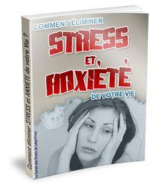 Stress et Anxiété - Comment les éliminer ?