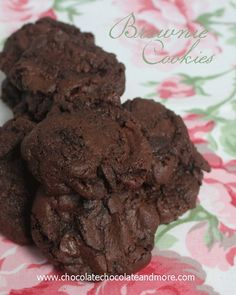 Brownie Cookies. I've made these cookies several times and this recipe is a true winner.