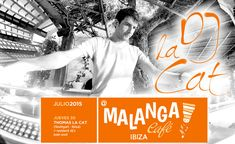 MALANGA CAFE - Felling goovy DJ Thomas La Cat - 30.07.2015