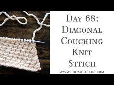 Day 68 : Diagonal Couching Knit Stitch : #100daysofknitstitches – Brome Fields