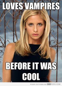 Ha! Buffy before twighlight!