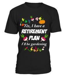 Gardener's Gift My Retirement Plan is Gardening T Shirt HOT SHIRT  => #parents #father #family #grandparents #mother #giftformom #giftforparents #giftforfather #giftforfamily #giftforgrandparents #giftformother #hoodie #ideas #image #photo #shirt #tshirt