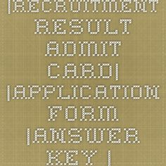 |Recruitment Result Admit Card| |Application Form |Answer Key | Cut Off| - Provides you all govt Jobs Information
