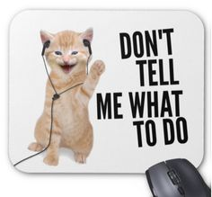 Sassy Cat Mousepad - Don't Tell Me What To Do - Mouse Pad