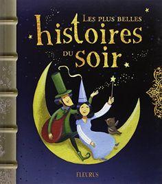 Les plus belles histoires du soir: Amazon.de: Séverine Onfroy, Charlotte…