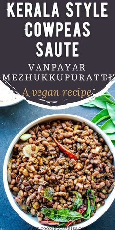 Simple, easy and delicious Kerala style sauté of Cowpeas called Vanpayar Mezhukkupuratti with garlic and pearl onions is a protein rich vegan side to rice and curry. How To Make Everything, Cooking Curry, Curry Recipes, Kerala, Good Food, Spices, Spice, Clean Eating Foods, Eat Right