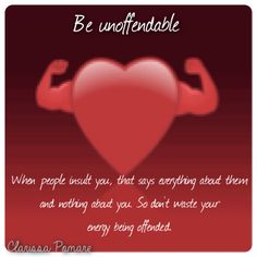 Be unoffendable