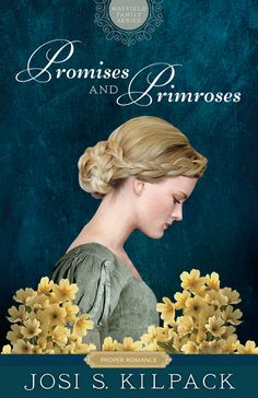Promises and Primroses: Mayfield Family (Proper Romance Regency) (Proper Romance Mayfield Family Regency) by Josi S. Historical Romance Novels, Historical Fiction, Romance Books, Clean Book, Primroses, Book Boyfriends, Great Books, Regency, Book Reviews