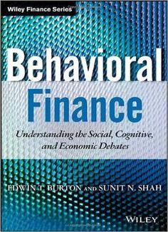 Behavioral Finance: Understanding The Social Cognitive And Economic Debates