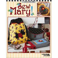 Leisure Arts - Mary Engelbriet Sew Mary! -Capture the spirit and style of Mary Engelbreit in 22 fun-to-make fabric projects - from colorful wearables to cheery home accents and accessories. Step out in style with a trendy embellished jacket with removable collar, a fabric vest, straw hat, etc.