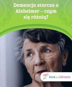 Demencja starcza a Alzheimer - czym się różnią?   Demencja starcza nie jest tym samym co choroba Alzheimera. Są jednak bardzo ze sobą powiązane. Poznaj róznice i charakterystykę tych schorzeń. Alzheimer, Healing, Recovery
