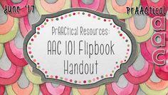 PrAACtical Resources: AAC 101 Flipbook Handout