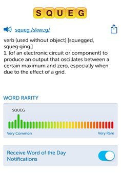 The best word I've seen today on Words with Friends is 'squeg'. Can you come up with a better one?