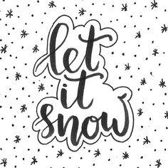 Let it snow Chrismas Cards, Christmas Cards 2017, Christmas Doodles, Christmas Drawing, Christmas Quotes, Christmas Signs, Christmas Art, Xmas, Doodle Lettering