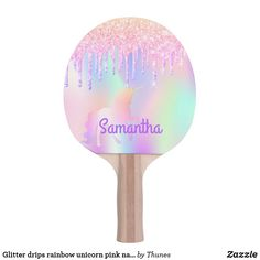 Glitter drips rainbow unicorn pink name ping pong paddle Unicorn And Glitter, Ping Pong Paddles, Indoor Activities, Rainbow Unicorn, Rainbow Colors, Pink Purple, Your Design, Girly, Cards