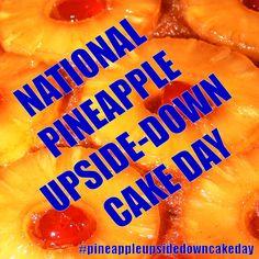 April 2015 - National Pineapple Upside-Down Cake Cake Day, Pineapple Upside Down Cake, April 20, Pineapple Upside Cake