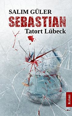 SEBASTIAN - scene Lübeck eBook: Salim Güler: Amazon.de: Kindle Store