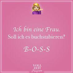 Visual Statements®️ Ich bin eine Frau. So ich es buchstabieren? B-O-S-S Sprüche / Zitate / Quotes / Vollzeitprinzessin / Freundschaft / Beziehung / Liebe / lustig / sarkastisch / witzig / Ironie