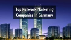 Have a look at the top Network Marketing companies in Germany. This list is based on online research, word of mouth and various factors. Marketing Companies, Word Of Mouth, Factors, Skyscraper, Germany, Europe, Words, Top, Skyscrapers