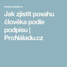 Jak zjistit povahu člověka podle podpisu   ProNáladu.cz Tarot, Ds, People, Psychology, People Illustration, Folk, Tarot Cards
