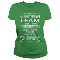 Being an Emergency Response Team like Riding a Bike Job Shirts #gift #ideas #Popular #Everything #Videos #Shop #Animals #pets #Architecture #Art #Cars #motorcycles #Celebrities #DIY #crafts #Design #Education #Entertainment #Food #drink #Gardening #Geek #Hair #beauty #Health #fitness #History #Holidays #events #Home decor #Humor #Illustrations #posters #Kids #parenting #Men #Outdoors #Photography #Products #Quotes #Science #nature #Sports #Tattoos #Technology #Travel #Weddings #Women