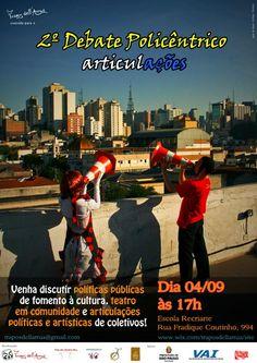 A Trupe Trapos dell'Arrua, coletivo artístico que desenvolve trabalhos nas áreas de Fotografia e Teatro no Bixiga convida a todos para o 2º Debate Policêntrico, neste sábado, dia 4, em Pinheiros.