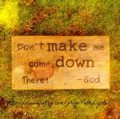Reclaimed Wood Art Sign Hand Painted Don't make me come down there. -God $29.95