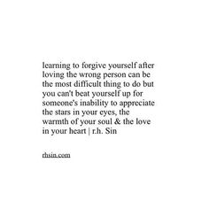 Poetry Quotes, Words Quotes, Wise Words, Sayings, Real Quotes, True Quotes, Quotes To Live By, Goodbye Quotes, Forgiving Yourself