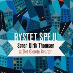 Søren Ulrik Thomsen & Det Glemte Kvarter: Rystet spejl