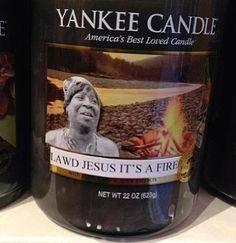 Lawd Jesus! LOL!