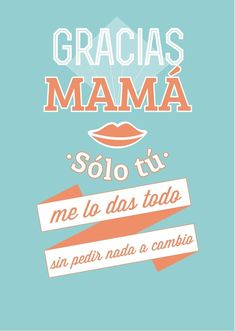 Festeja a mamá dedicándole alguna de estas frases. | frases para el día de las madres | mamá frases amor | gracias mamá por todo | #díadelasmadres Mom Day, Mom Quotes, Spanish Quotes, Love Pictures, Happy Mothers Day, Motivational Quotes, Happy Birthday, Lettering, Nostalgia