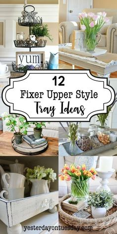 12 Fixer Upper Style Tray Ideas: Lovely Ways To Add A Modern Farmhouse Look  To