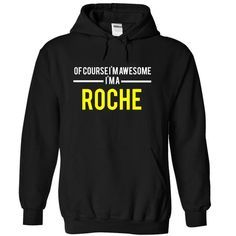 Of course Im awesome Im a ROCHE - #hoodies #vintage t shirts. OBTAIN => https://www.sunfrog.com/Names/Of-course-Im-awesome-Im-a-ROCHE-Black-15225754-Hoodie.html?id=60505