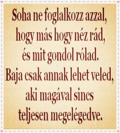 Razd meg a vallad. Positive Quotes, Motivational Quotes, Inspirational Quotes, Page Az, Daily Motivation, Famous Quotes, Quotations, Texts, Life Quotes