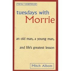 Maybe it was a grandparent, or a teacher or a colleague. Someone older, patient and wise, who understood you when you were young and sear...  Mitch album Tuesdays with Morrie  Want to read