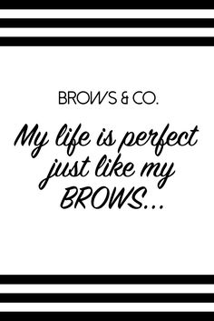 Eyebrow Microblading, Permanent Make-Up and Waxing studio located in downtown Silver Spring, MD and Hanover, MD near Arundel Mills Mall. Eyebrow Quotes, Competition Makeup, Microblading Eyebrows, Quote Board, Wasting Time, Threading, Christmas Shirts, Lashes, Advertising