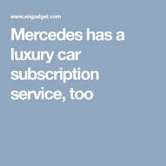 Mercedes has a luxury car subscription service, too Car Brands, Luxury Cars, Fancy Cars