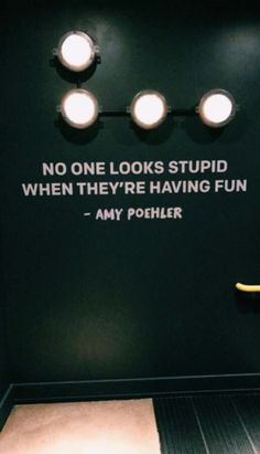 no one looks stupid when they're having fun- Amy Poehler Quotes Thoughts, Life Quotes Love, True Quotes, Words Quotes, Wise Words, Best Quotes, Sayings, Amy Poehler, Mantra