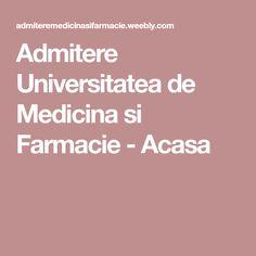Admitere Universitatea de Medicina si Farmacie - Acasa