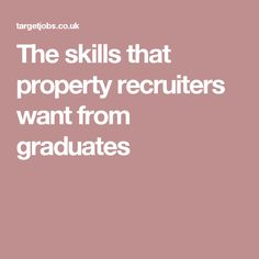 The skills that property recruiters want from graduates
