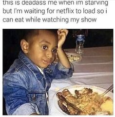 """You enjoying a meal: 