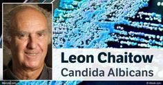 Dr. Leon Chaitow, British osteopath and naturopath, discusses candida albicans' dangers and more importantly, how to address this exceedingly common infection. http://articles.mercola.com/sites/articles/archive/2016/10/02/candida-albicans.aspx