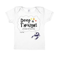 """Scorpio Zodio Baby! """"Deep in Thought...Just Kidding, Totally Pooping"""" Infant Short-Sleeve Tee"""