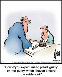 Herman: How d'you expect me to plead 'guilty' or 'not guilty' when I haven't heard the evidence? Herman Cartoon, Herman Comic, Prison Humor, Funny Jokes, Hilarious, Wife Jokes, Criminal Defense, Non Sequitur, Calvin And Hobbes