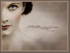 Vivian Leigh from the movie Gone With the Wind