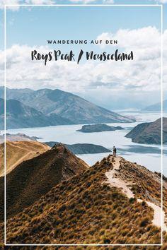 Spektakuläre Ausblicke: Die Wanderung auf den Roys Peak in Wanaka, Neuseeland. Wanaka New Zealand, New Zealand Beach, Visit New Zealand, New Zealand Travel, Cool Places To Visit, Places To Travel, Travel Destinations, Forest Scenery, Nature Landscape