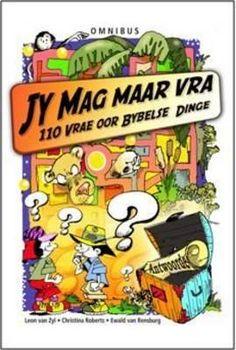 Jy Mag Maar Vra Omnibus - 110 Vrae Oor Bybelse Dinge (Afrikaans, Paperback): Ewald Van Rensburg, Christina Roberts, Leon Van Zyl