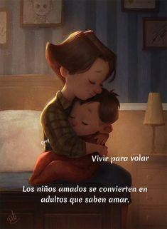 Los niños amados se convierten en adultos que saben amar.  ❤️
