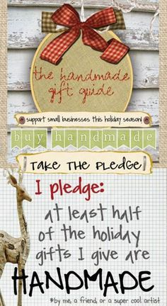 Take the Handmade Gift Pledge over at the Handmade Gift Guide