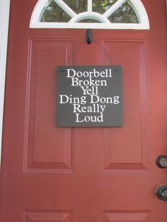 Wooden Funny Sign/Doorbell Broken...Yell Ding Dong Really Loud/Front Door by CarriedAwayCraftz on Etsy